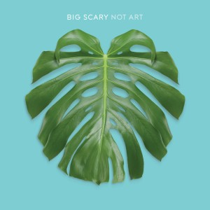 Big Scary Not Art Higher Res